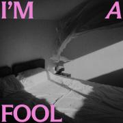 I'M A FOOL (Singlas)