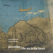 Liudas Mockūnas, Petras Geniušas. Jūra Miške / The Sea in the Forest