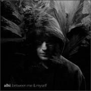 BETWEEN ME & MYSELF (SINGLAS)