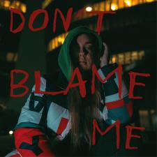 DON'T BLAME ME (Singlas)
