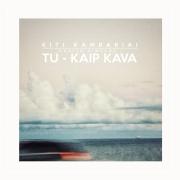 TU - KAIP KAVA (Singlas)