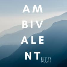 Ambivalent Decay
