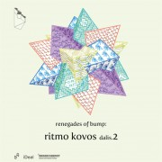 RENEGADES OF BUMP. RITMO KOVOS. DALIS 2