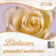 LIETUVOS GRANDAI MOTERIMS 2006