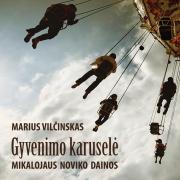 Gyvenimo karuselė (Mikalojaus Noviko dainos)