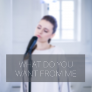 WHAT DO YOU WANT FROM ME (Singlas)