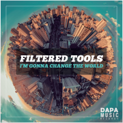 Filtered Tools - I'm Gonna Change The World
