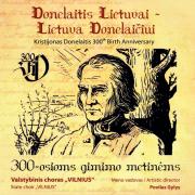 Donelaitis Lietuvai - Lietuva Donelaičiui (Kristijono Donelaičio 300-osioms Gimimo Metinėms)