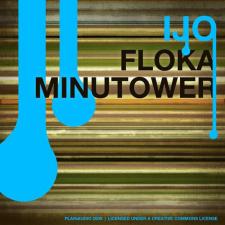 FLOKA. MINUTOWER