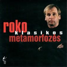 ROKO KLASIKOS METAMORFOZĖS