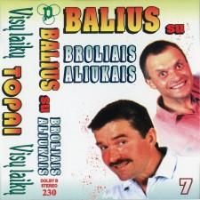 BALIUS SU BROLIAIS ALIUKAIS