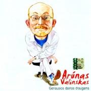 GERIAUSIOS DAINOS DRAUGAMS. A. VALINSKAS