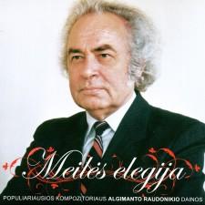 Meilės Elegija (Populiariausios Kompozitoriaus Algimanto Raudonikio Dainos)