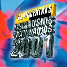 RADIOCENTRAS. GERIAUSIOS METŲ DAINOS 2001