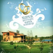 SUPER VESTUVĖS-SUPER SODYBOJE