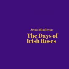 The Days Of Irish Roses