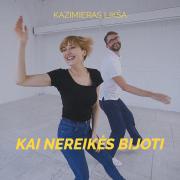 KAI NEREIKĖS BIJOTI (Singlas)