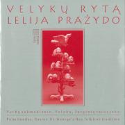 Velykų Rytą Lelija Pražydo (Verbų Sekmadienio, Velykų, Jurginių Tautosaka) (2 CD)