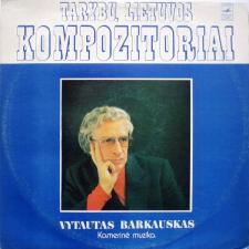 KAMERINĖ MUZIKA (VYTAUTAS BARKAUSKAS)