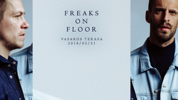Freaks On Floor | Vasaros terasa