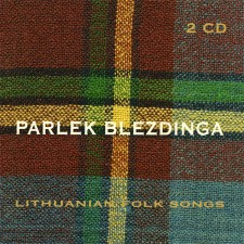 Parlek Blezdinga (Lithuanian Folk Songs)