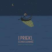 Į PRIEKĮ, GONDOLININKE