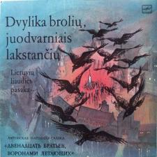 Dvylika Brolių, Juodvarniais Lakstančių (Lietuvių Liaudies Pasaka)
