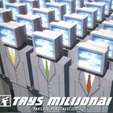 TRYS MILIJONAI
