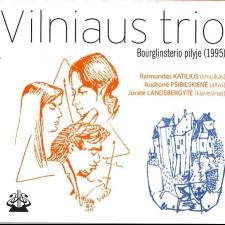 VILNIAUS TRIO BOURGLINSTERIO PILYJE (1995)