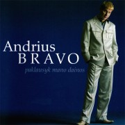 Andrius Bravo - Paklausyk Mano Dainos