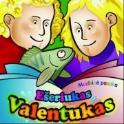 EŠERIUKAS VALENTUKAS
