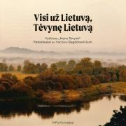 Visi už Lietuvą, Tėvynę Lietuvą. Dedikacija Vydūnui ir Vaclovui Bagdonavičiui