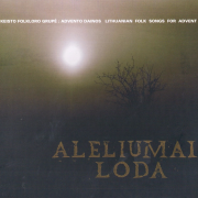 Aleliumai Loda (Advento Dainos) (Lithuanian Folk Songs For Advent)