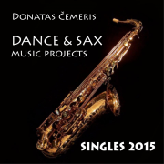 Dance & Sax Music Projects (Singles 2015)