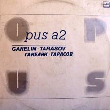 OPUS A2 (GANELIN, TARASOV)