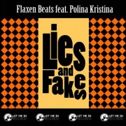 LIES AND FAKES (FT. POLINA KRISTINA)