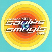 SAULĖS SMŪGIS 2008. VASAROS HITAI