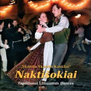 ''SKAMBA SKAMBA KANKLIAI''. NAKTIŠOKIAI. TRADITIONAL LITHUANIAN DANCES