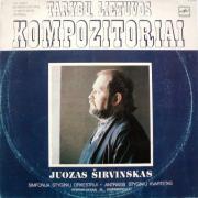 Simfonija Styginių Orkestrui / Antrasis Styginių Kvartetas (JUOZAS ŠIRVINSKAS)