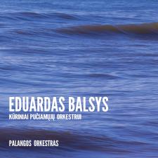 Eduardas Balsys: Kūriniai Pučiamųjų Orkestrui