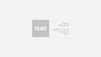 Polaris: Vilkduja x Sala x Grįžulo ratai
