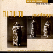 Tu, Tik Tu (Valsai, Tango, Fokstrotai...) (You And Only You (Waltzes, Tangos And Foxtrots...))