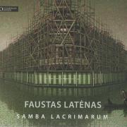 Faustas Latėnas. Samba Lacrimarum