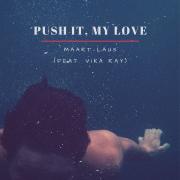 Push It, My Love (Singlas)