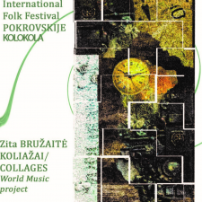 """Festivalio """"POKROVSKIJE KOLOKOLA"""" World music projektai: ZITA BRUŽAITĖ """"KOLIAŽAI"""""""
