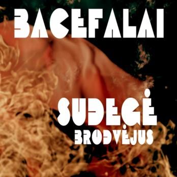 Bacefalai - Sudegė Brodvėjus
