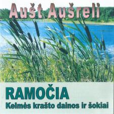 Aušt Aušreli (Kelmės Krašto Dainos Ir Šokiai)