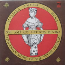 XVI Amžiaus Lietuvos Muzika (Lithuanian Music Of The XVI th Century)