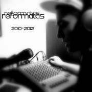 REFORMATAS. HIP-HOP, RAP MUZIKOS RINKINYS (2010-2012)