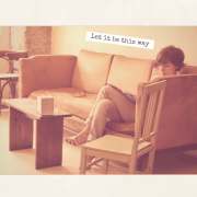 Let It Be This Way